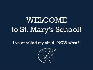 WELCOME to St. Mary�s School!