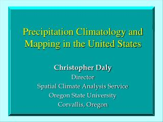Precipitation Climatology and Mapping in the United States
