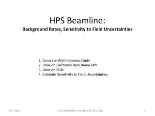 HPS Beamline: Background Rates, Sensitivity to Field Uncertainties