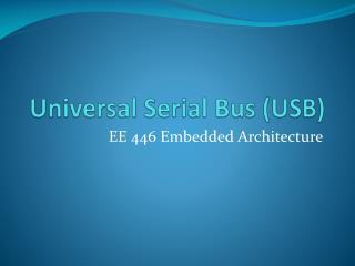 Universal Serial Bus (USB)