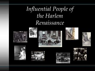 Influential People of the Harlem  Renaissance
