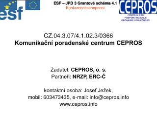 CZ.04.3.07/4.1.02.3/0366  Komunikační poradenské centrum CEPROS