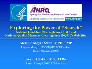 Melanie Moyer Swan, MPH, PMP Program Manager, NGC/NQMC, ECRI Institute Project Manager, NQMC