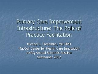 Primary Care Improvement Infrastructure: The Role of Practice Facilitation