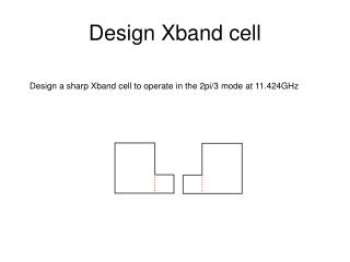 Design Xband cell