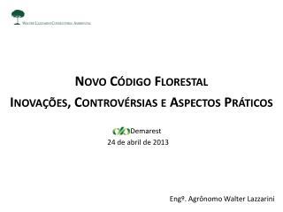 Novo Código Florestal Inovações, Controvérsias e Aspectos Práticos      Demarest