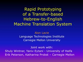 Rapid Prototyping  of a Transfer-based  Hebrew-to-English Machine Translation System