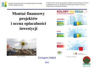 Montaż finansowy projektów  i ocena opłacalności inwestycji
