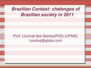 Brazilian Context: chalenges of Brazilian society in 2011