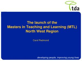 The launch of the Masters in Teaching and Learning (MTL) North West Region