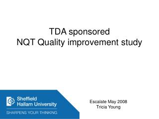TDA sponsored NQT Quality improvement study