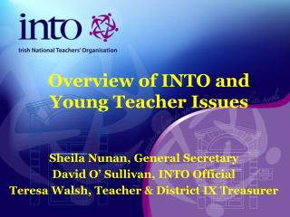 Overview of INTO and Young Teacher Issues