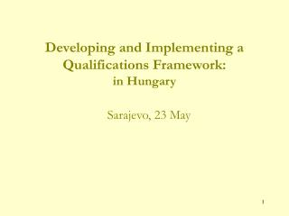 Developing and Implementing a Qualifications Framework: in Hungary