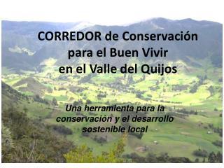 CORREDOR de Conservación para el Buen Vivir  en el Valle del Quijos
