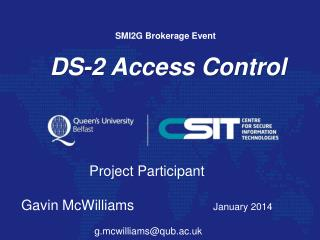 Project  Participant Gavin McWilliams January 2014  g.mcwilliams@qub.ac.uk