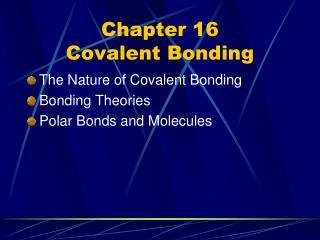 Chapter 16 Covalent Bonding