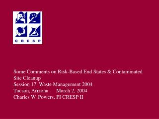 Some Comments on Risk-Based End States & Contaminated Site Cleanup