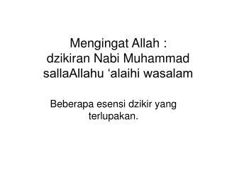 Mengingat Allah : dzikiran Nabi Muhammad  sallaAllahu 'alaihi wasalam