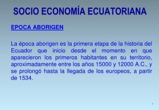 SOCIO ECONOMÍA ECUATORIANA