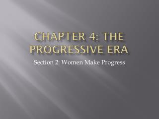 Chapter 4: The Progressive Era