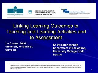 Linking Learning Outcomes to Teaching and Learning Activities and to Assessment