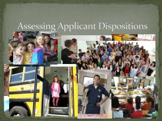 Assessing Applicant Dispositions