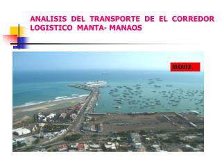 ANALISIS  DEL  TRANSPORTE  DE  EL  CORREDOR  LOGISTICO  MANTA- MANAOS