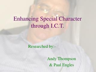 Enhancing Special Character through I.C.T.