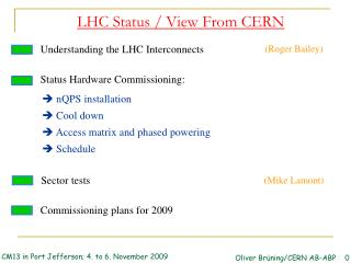 LHC Status / View From CERN