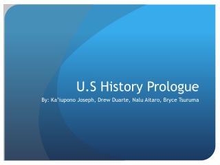 U.S History Prologue