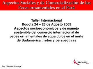Aspectos Sociales y de Comercialización de los Peces ornamentales en el Perú