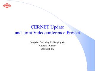 CERNET Update  and Joint Videoconference Project