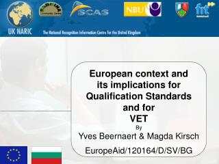 European context and  its implications for Qualification Standards and for VET By