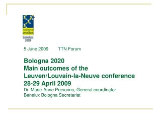 5 June 2009        TTN Forum Bologna 2020 Main outcomes of the  Leuven/Louvain-la-Neuve conference