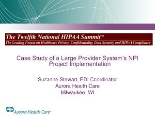 Case Study of a Large Provider System's NPI Project Implementation