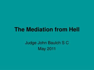 The Mediation from Hell