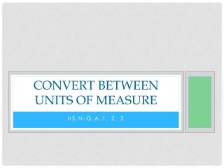 Convert Between Units of Measure