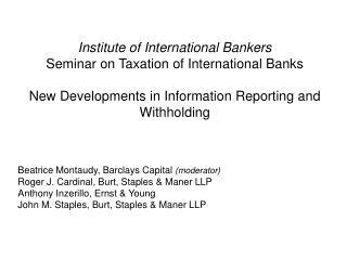 Beatrice Montaudy, Barclays Capital  (moderator) Roger J. Cardinal, Burt, Staples & Maner LLP