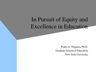 In Pursuit of Equity and Excellence in Education
