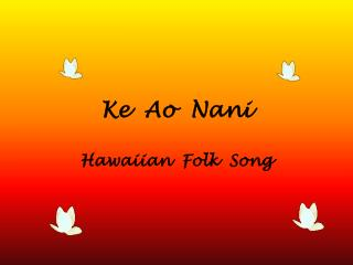 Ke Ao Nani