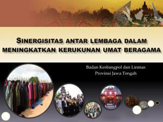 Sinergisitas antar lembaga dalam meningkatkan kerukunan umat beragama