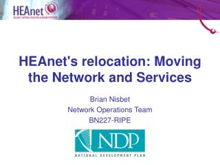 HEAnet's relocation: Moving the Network and Services