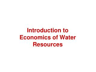Introduction to Economics of Water Resources
