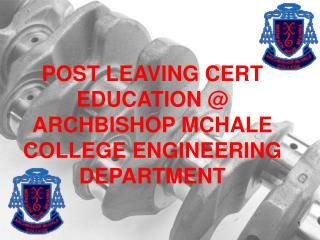 POST LEAVING CERT EDUCATION @ ARCHBISHOP MCHALE COLLEGE ENGINEERING DEPARTMENT
