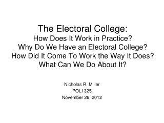 Nicholas R. Miller POLI 325 November 26, 2012