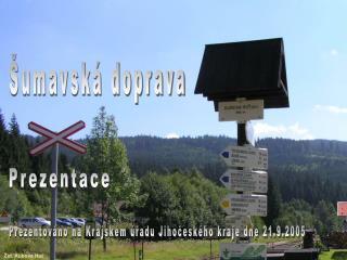 Prezentováno na Krajském úřadu Jihočeského kraje dne 21.9.2005
