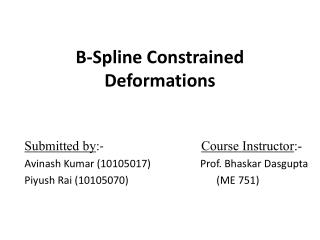 B- Spline Constrained Deformations