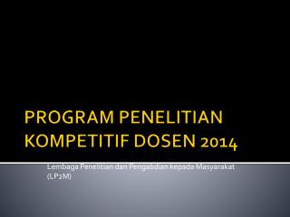 PROGRAM PENELITIAN KOMPETITIF DOSEN 2014