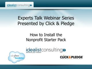 Experts Talk Webinar Series Presented by Click & Pledge How to Install the  Nonprofit Starter Pack