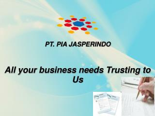 All your business needs Trusting to Us
